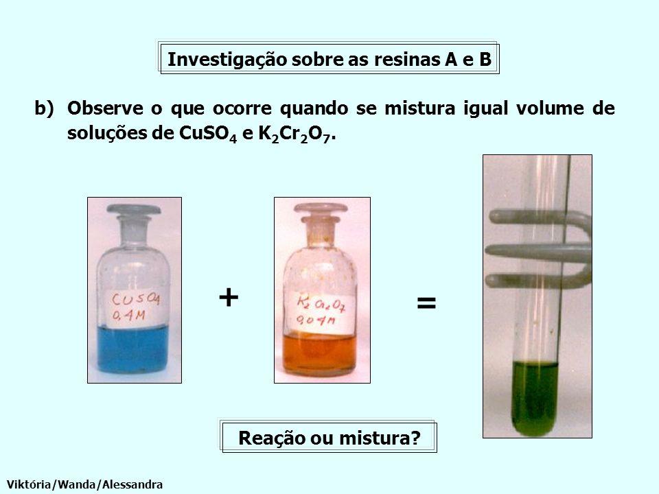 + = Investigação sobre as resinas A e B