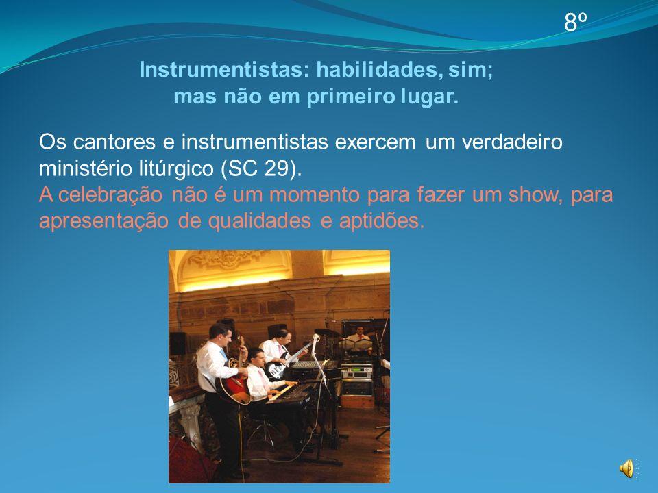 Instrumentistas: habilidades, sim; mas não em primeiro lugar.