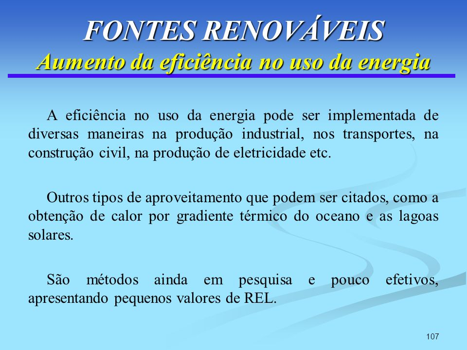 FONTES RENOVÁVEIS Aumento da eficiência no uso da energia