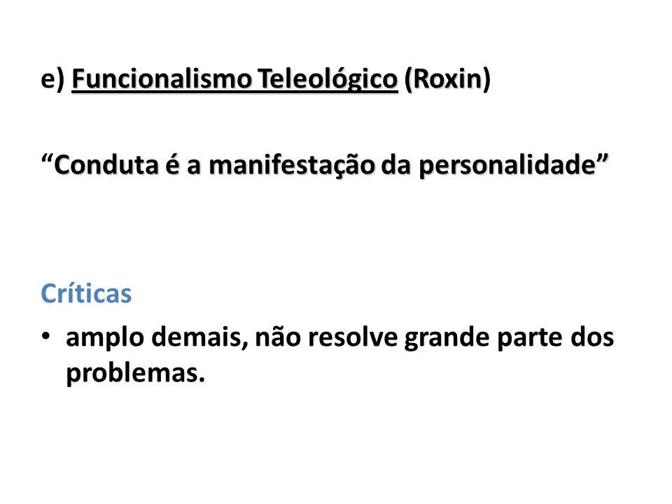 e) Funcionalismo Teleológico (Roxin)