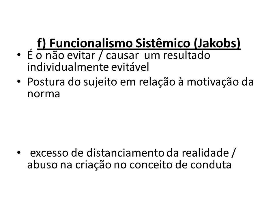 f) Funcionalismo Sistêmico (Jakobs)