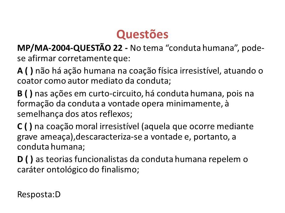 Questões MP/MA-2004-QUESTÃO 22 - No tema conduta humana , pode-se afirmar corretamente que: