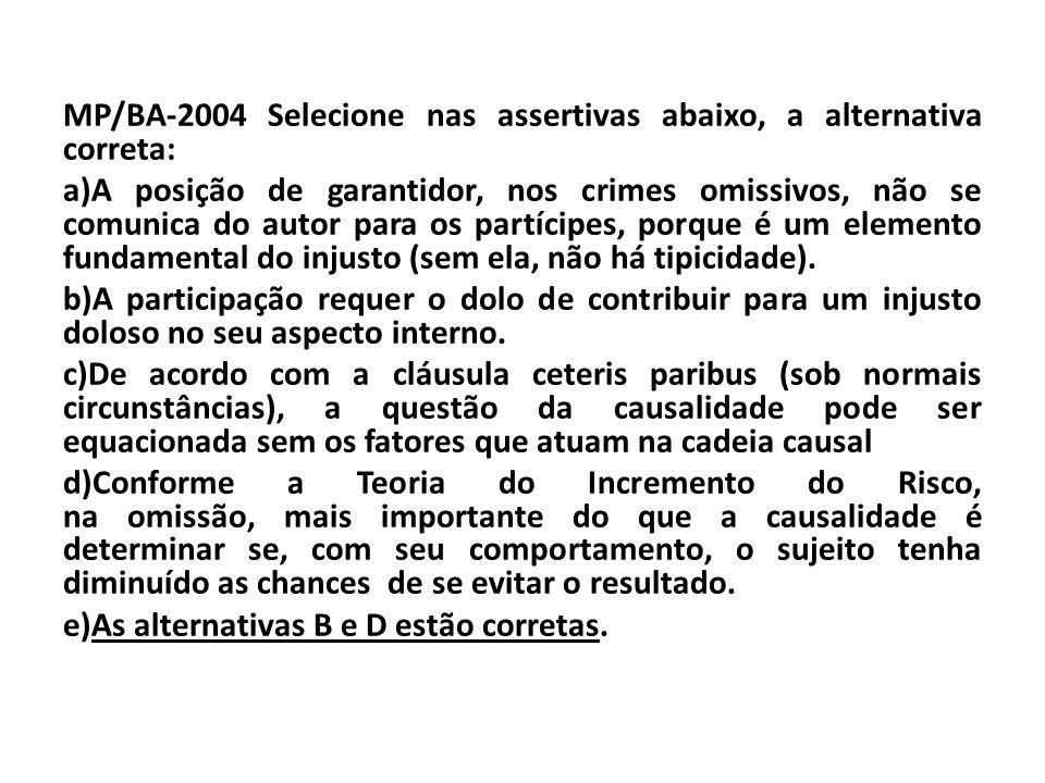 MP/BA-2004 Selecione nas assertivas abaixo, a alternativa correta: