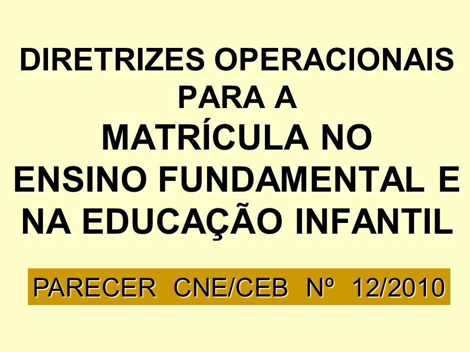 DIRETRIZES OPERACIONAIS PARA A MATRÍCULA NO ENSINO FUNDAMENTAL E NA EDUCAÇÃO INFANTIL