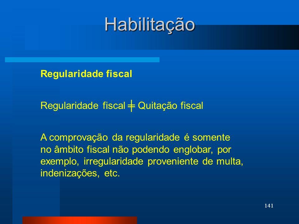 Habilitação Regularidade fiscal Regularidade fiscal ╪ Quitação fiscal
