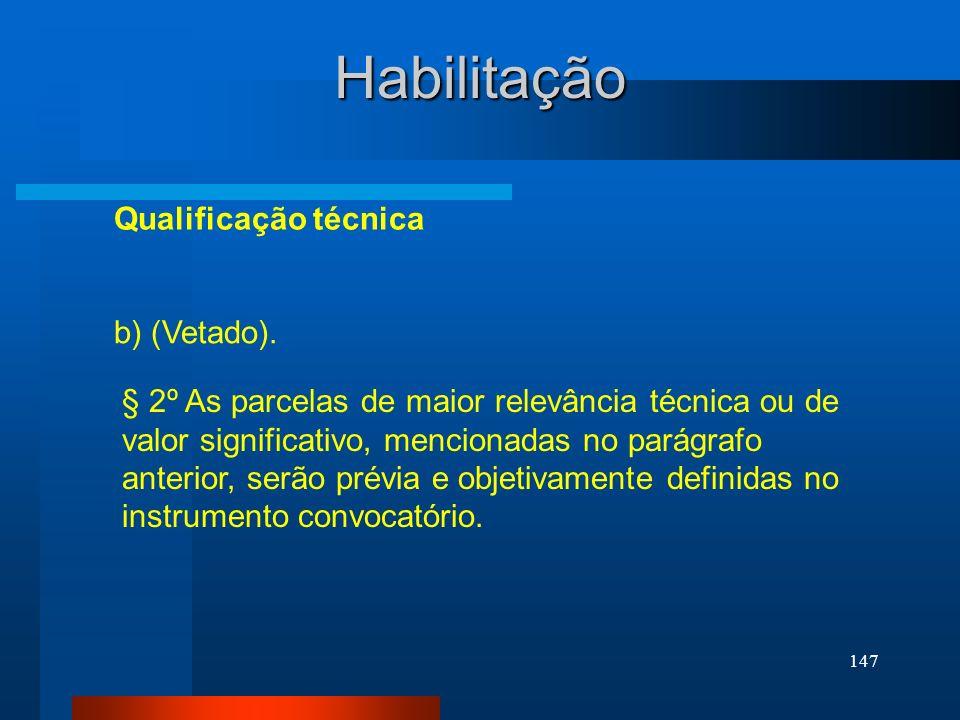 Habilitação Qualificação técnica b) (Vetado).