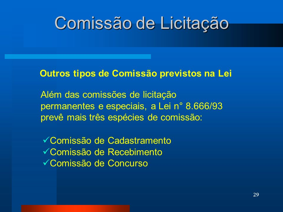 Comissão de Licitação Outros tipos de Comissão previstos na Lei