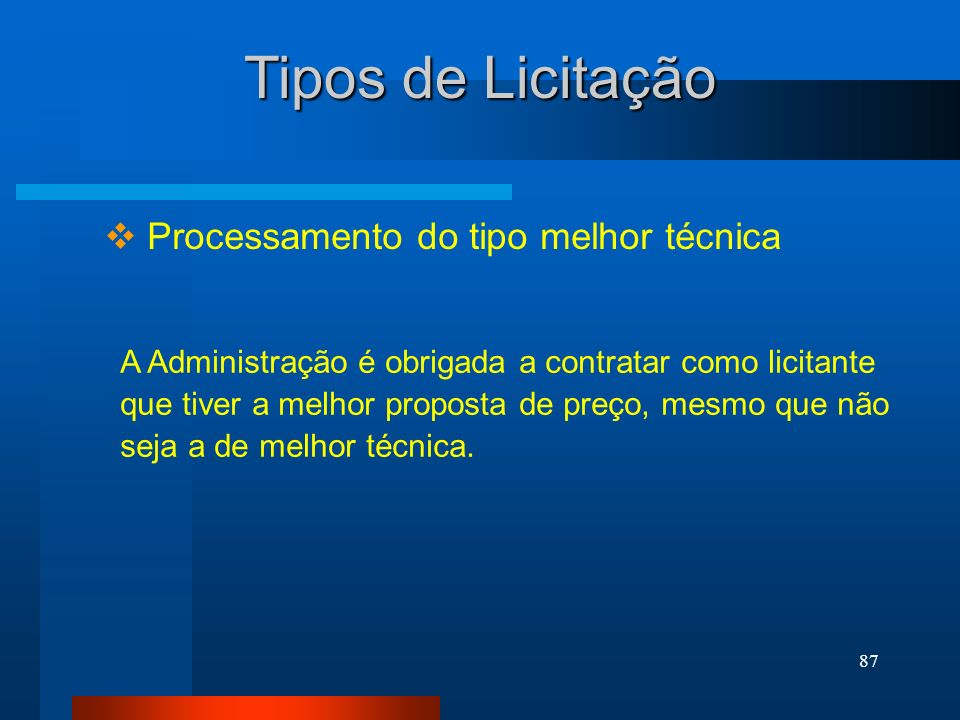 Tipos de Licitação Processamento do tipo melhor técnica
