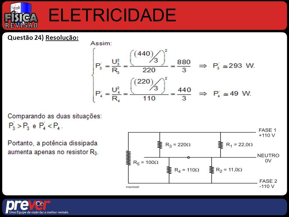 ELETRICIDADE Questão 24) Resolução: