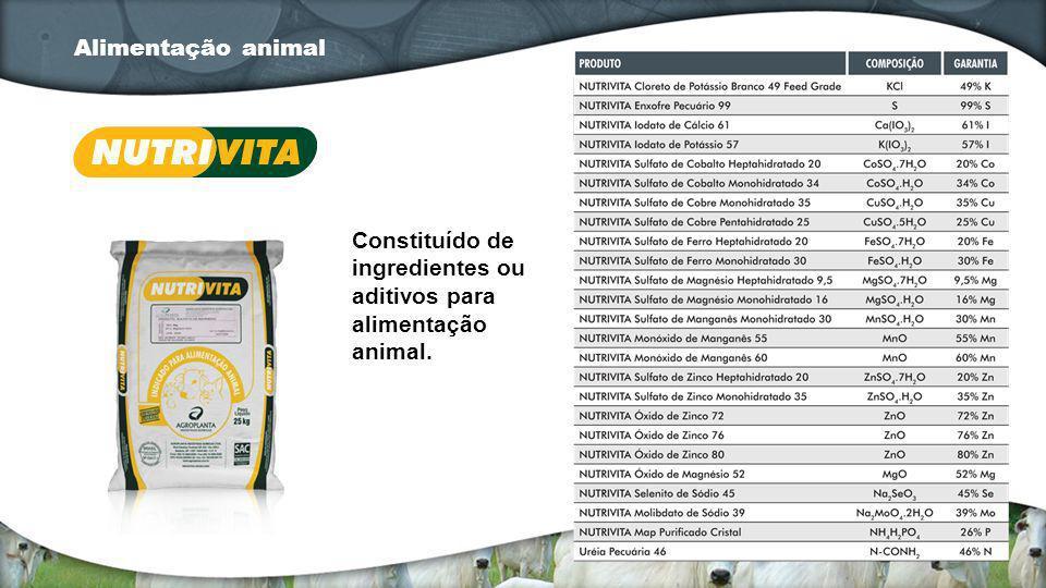 Alimentação animal Constituído de ingredientes ou aditivos para alimentação animal.