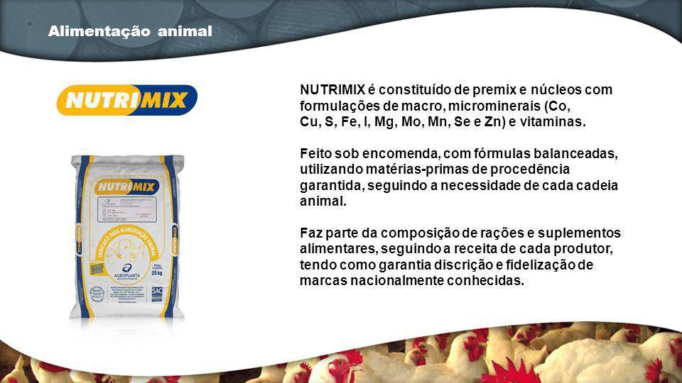 Alimentação animal NUTRIMIX é constituído de premix e núcleos com formulações de macro, microminerais (Co,