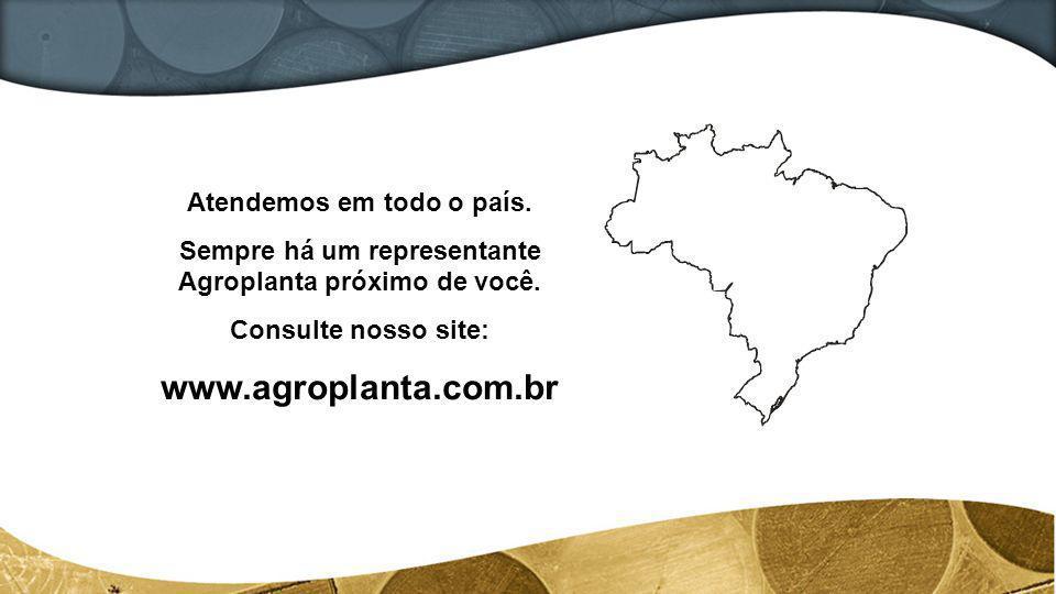 www.agroplanta.com.br Atendemos em todo o país.
