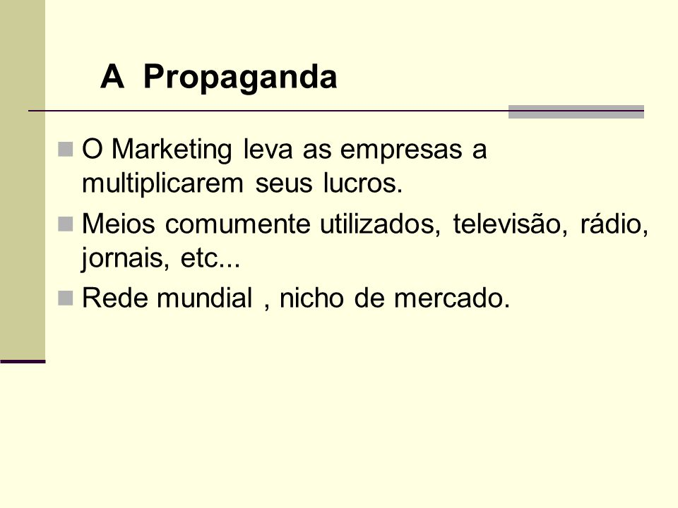 A Propaganda O Marketing leva as empresas a multiplicarem seus lucros.