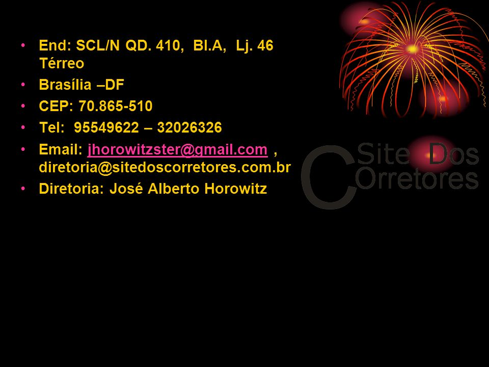 End: SCL/N QD. 410, Bl.A, Lj. 46 Térreo