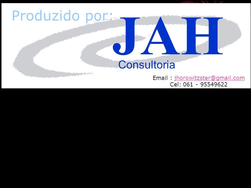 JAH Produzido por: Consultoria