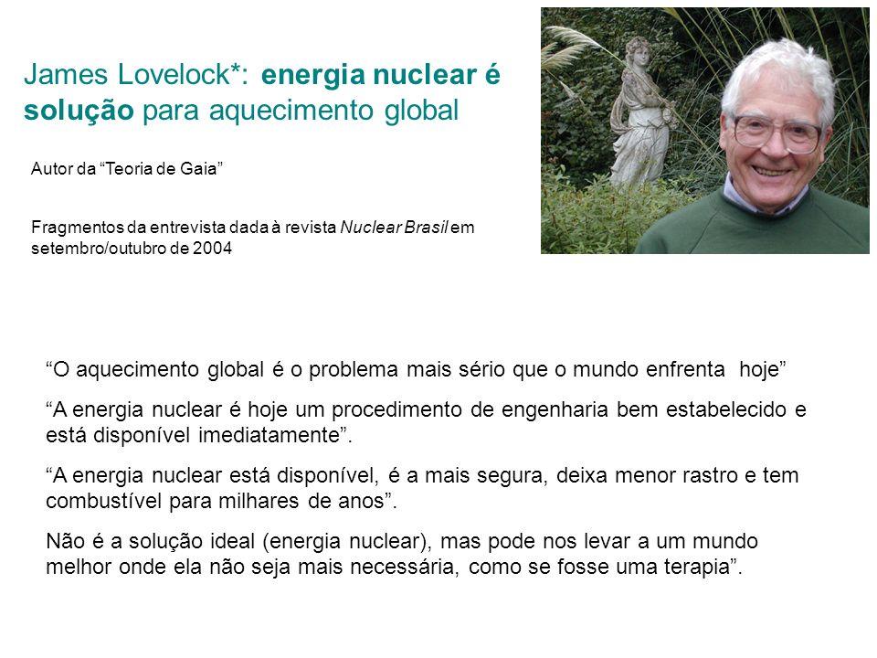 James Lovelock*: energia nuclear é solução para aquecimento global