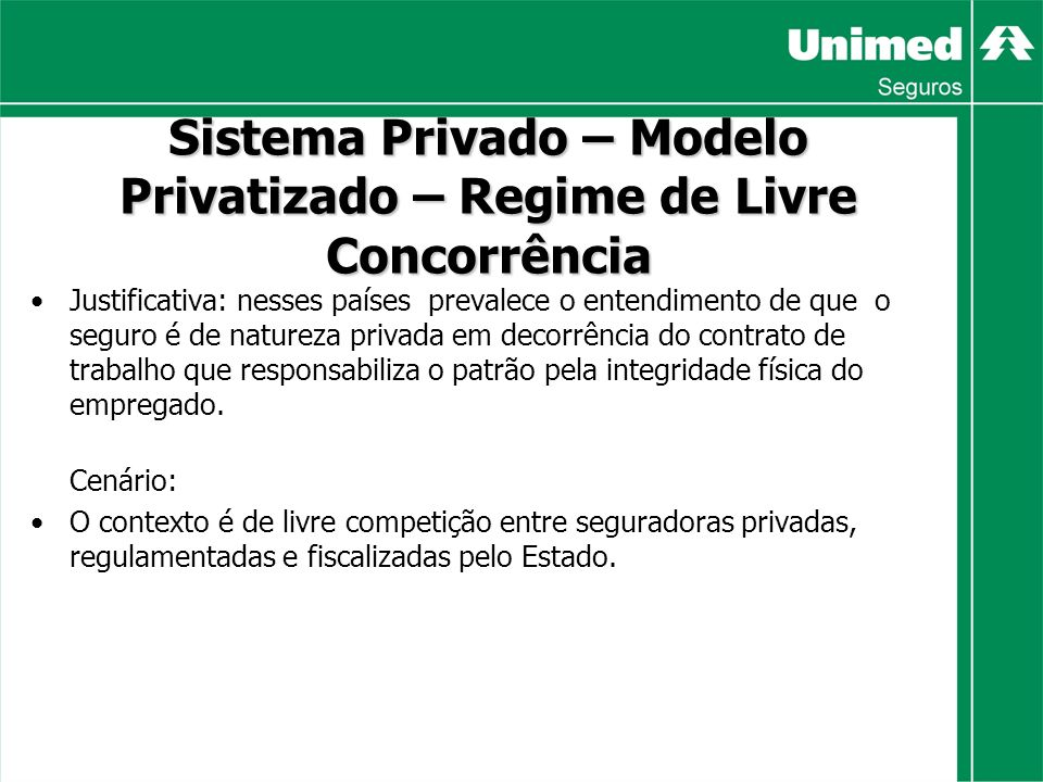 Sistema Privado – Modelo Privatizado – Regime de Livre Concorrência