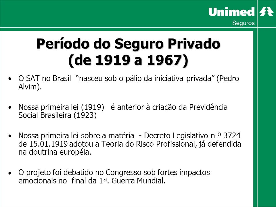 Período do Seguro Privado (de 1919 a 1967)