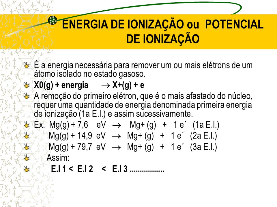 ENERGIA DE IONIZAÇÃO ou POTENCIAL DE IONIZAÇÃO