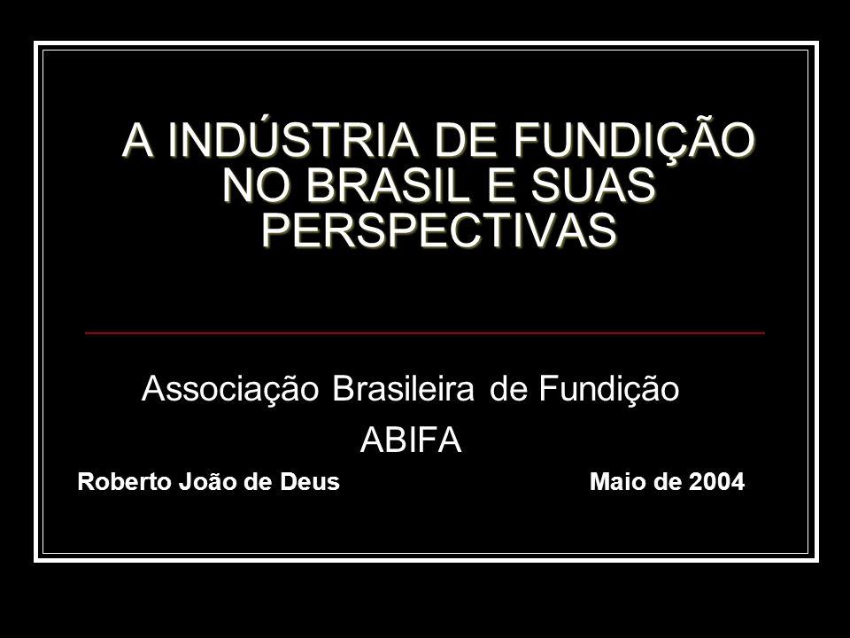 A INDÚSTRIA DE FUNDIÇÃO NO BRASIL E SUAS PERSPECTIVAS