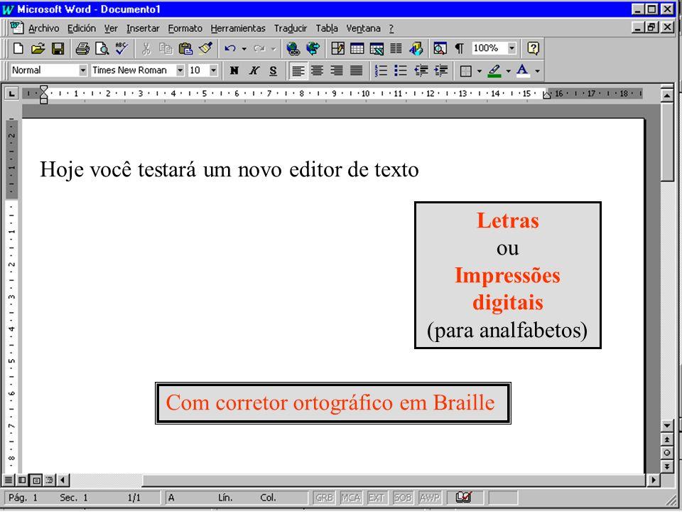 Com corretor ortográfico em Braille