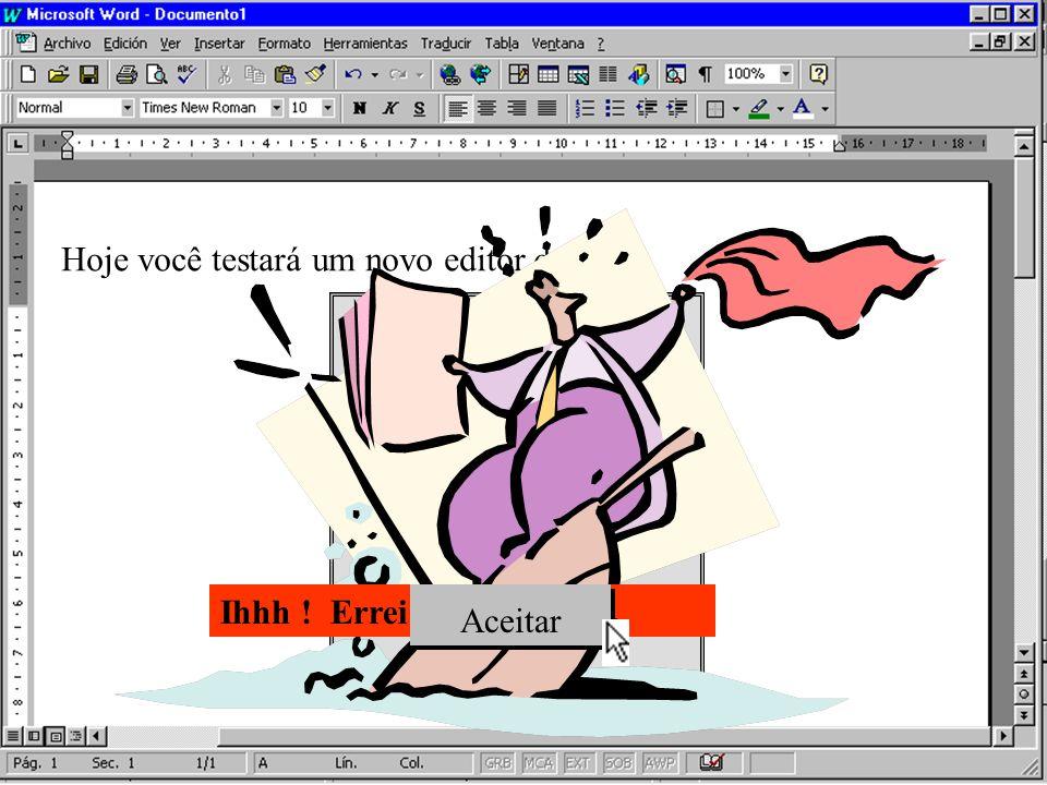 Hoje você testará um novo editor de texto