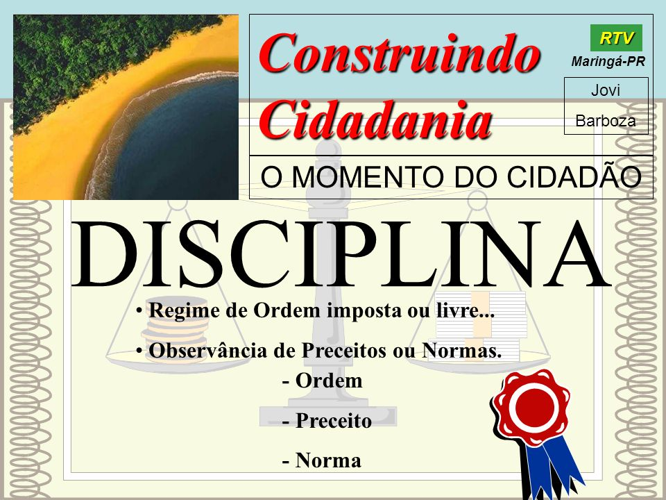 DISCIPLINA Construindo Cidadania O MOMENTO DO CIDADÃO