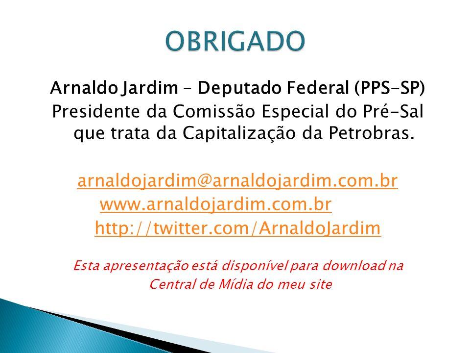 OBRIGADO Arnaldo Jardim – Deputado Federal (PPS-SP)