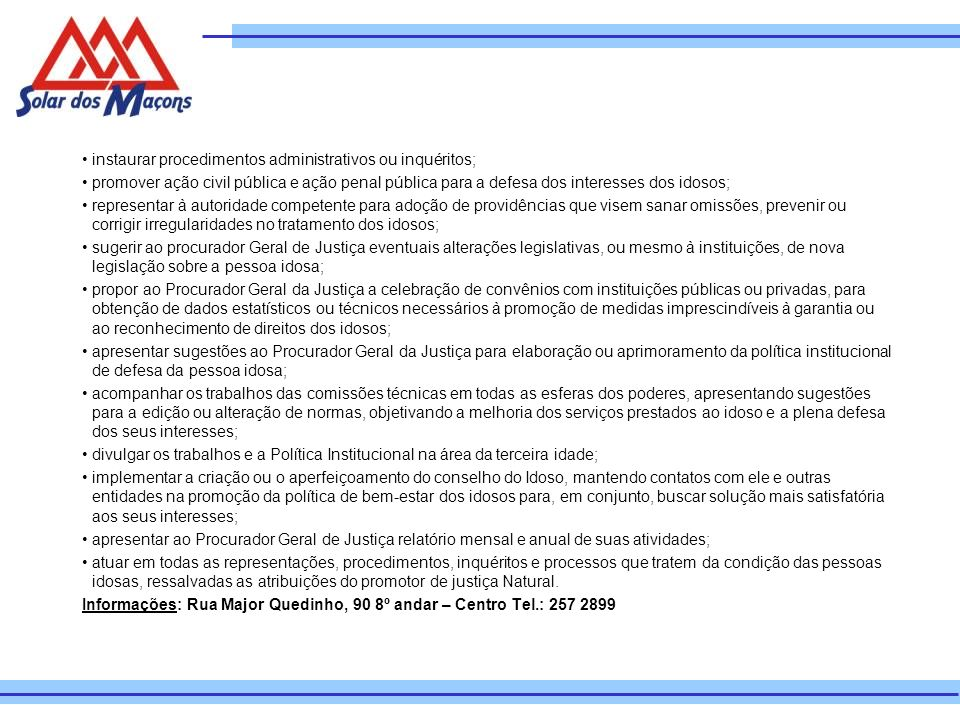 • instaurar procedimentos administrativos ou inquéritos;