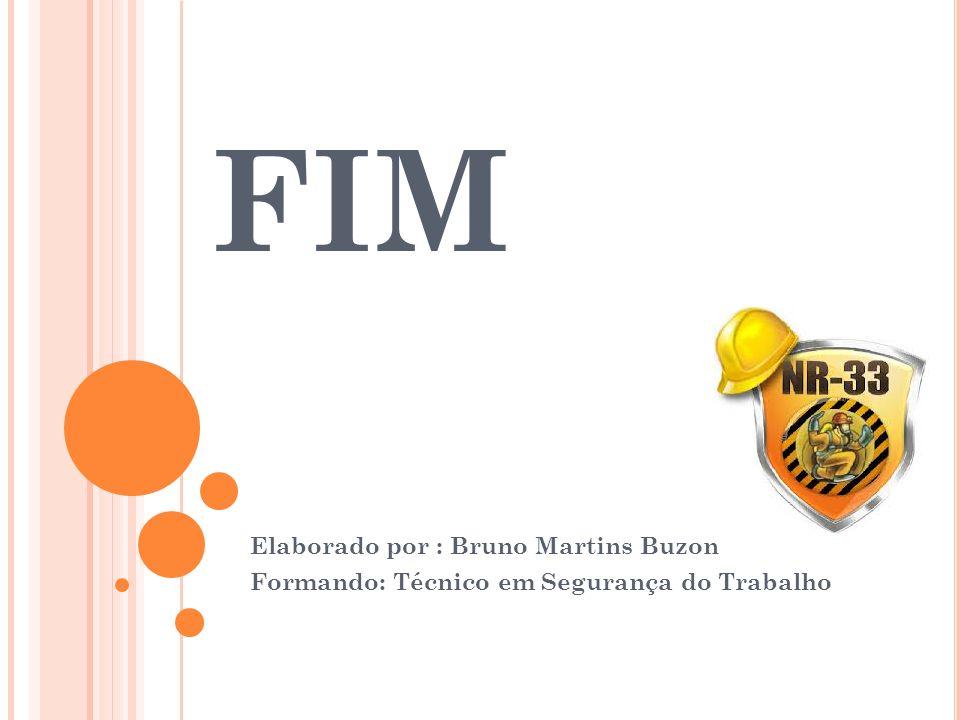 FIM Elaborado por : Bruno Martins Buzon