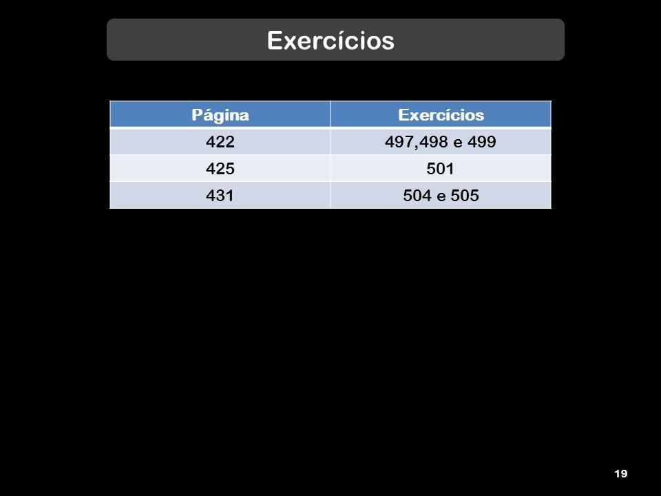 Exercícios Página Exercícios 422 497,498 e 499 425 501 431 504 e 505