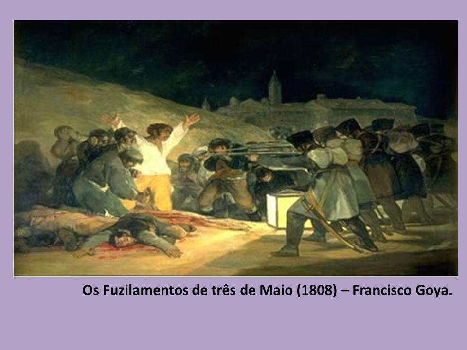 Os Fuzilamentos de três de Maio (1808) – Francisco Goya.