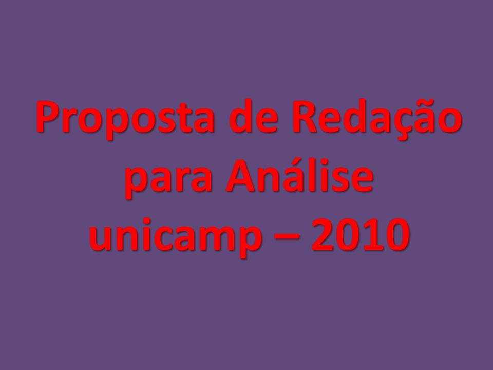 Proposta de Redação para Análise unicamp – 2010