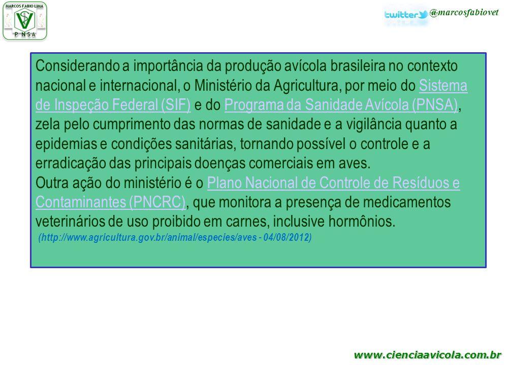 Considerando a importância da produção avícola brasileira no contexto nacional e internacional, o Ministério da Agricultura, por meio do Sistema de Inspeção Federal (SIF) e do Programa da Sanidade Avícola (PNSA), zela pelo cumprimento das normas de sanidade e a vigilância quanto a epidemias e condições sanitárias, tornando possível o controle e a erradicação das principais doenças comerciais em aves.