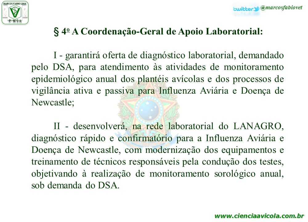§ 4o A Coordenação-Geral de Apoio Laboratorial: