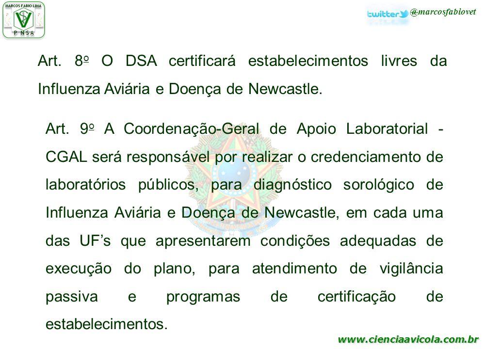 Art. 8o O DSA certificará estabelecimentos livres da Influenza Aviária e Doença de Newcastle.