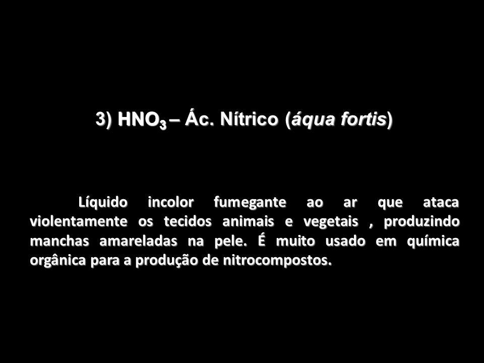 3) HNO3 – Ác. Nítrico (áqua fortis)