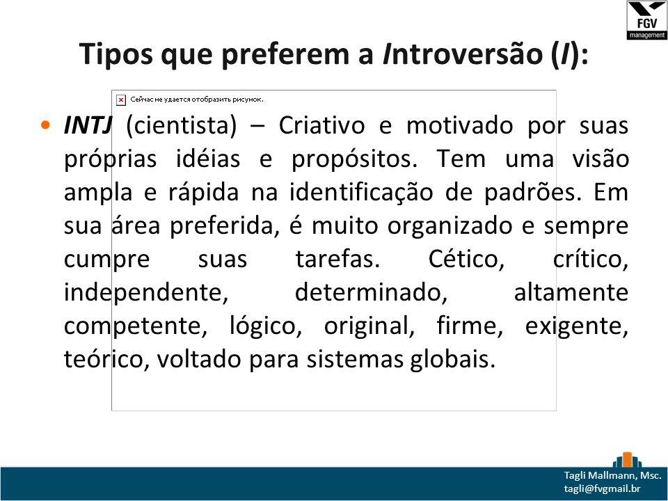 Tipos que preferem a Introversão (I):
