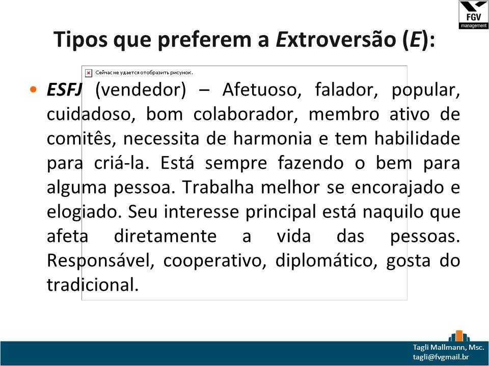 Tipos que preferem a Extroversão (E):