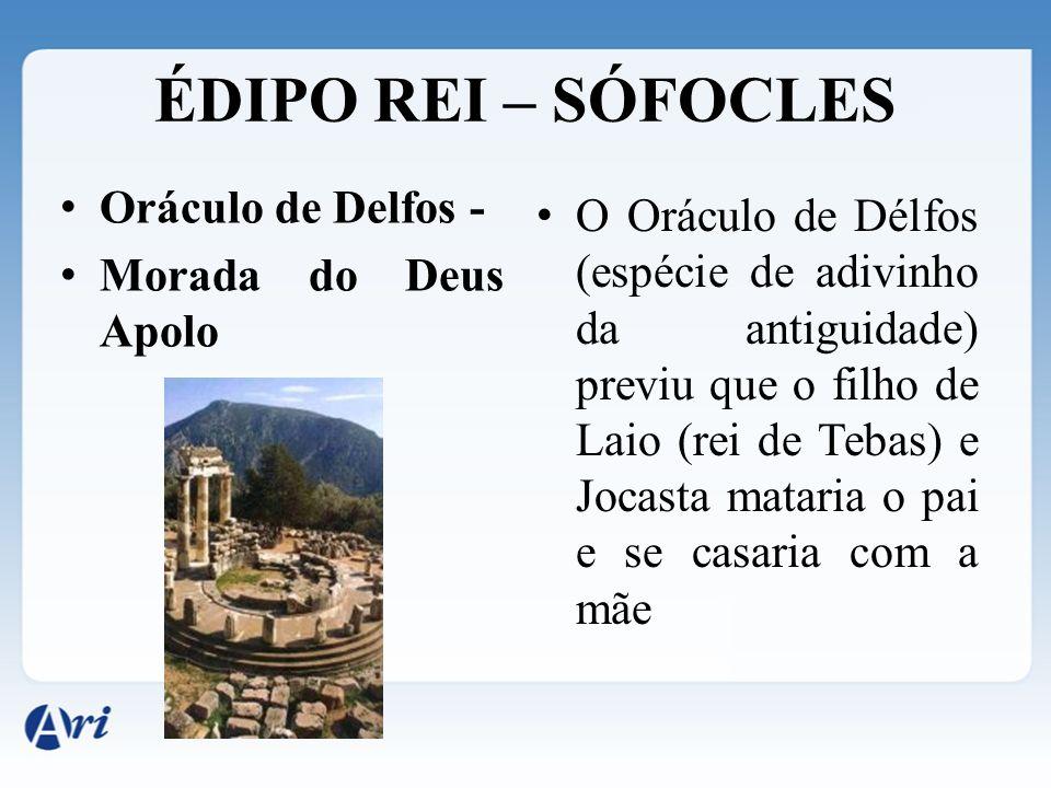 ÉDIPO REI – SÓFOCLES Oráculo de Delfos -