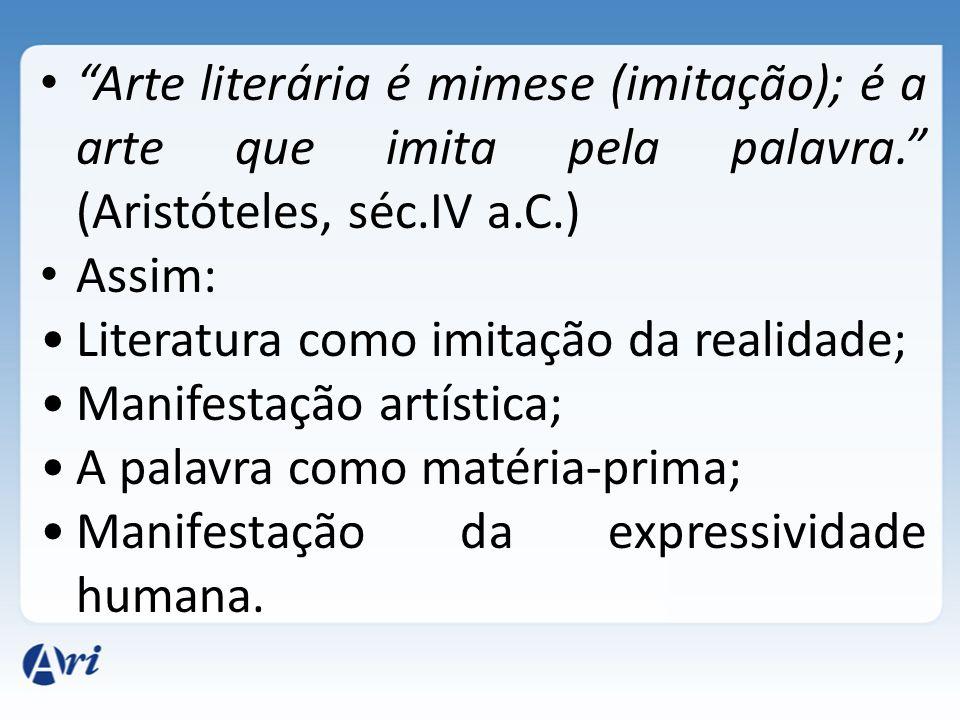 Arte literária é mimese (imitação); é a arte que imita pela palavra
