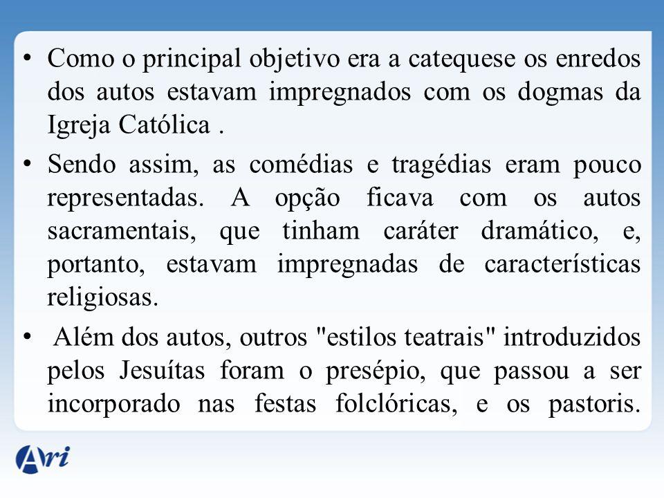 Como o principal objetivo era a catequese os enredos dos autos estavam impregnados com os dogmas da Igreja Católica .