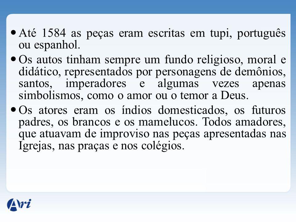 Até 1584 as peças eram escritas em tupi, português ou espanhol.