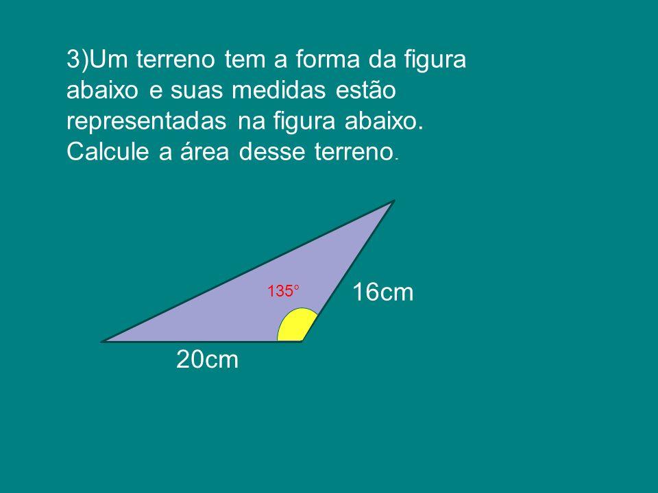 3)Um terreno tem a forma da figura abaixo e suas medidas estão representadas na figura abaixo. Calcule a área desse terreno.