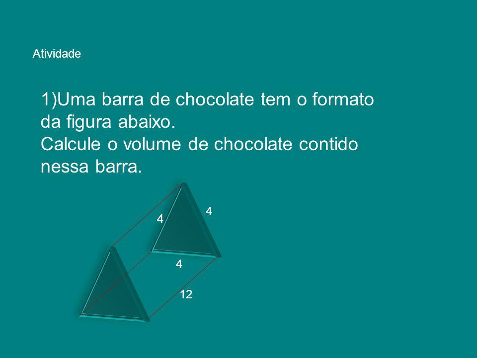 1)Uma barra de chocolate tem o formato da figura abaixo.
