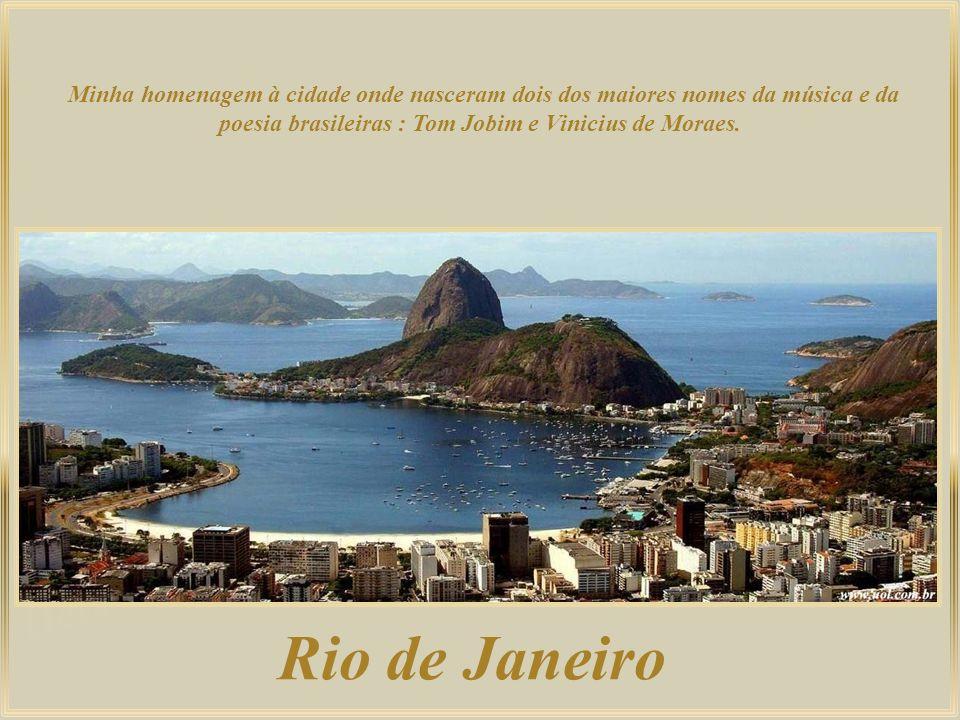 Minha homenagem à cidade onde nasceram dois dos maiores nomes da música e da poesia brasileiras : Tom Jobim e Vinicius de Moraes.