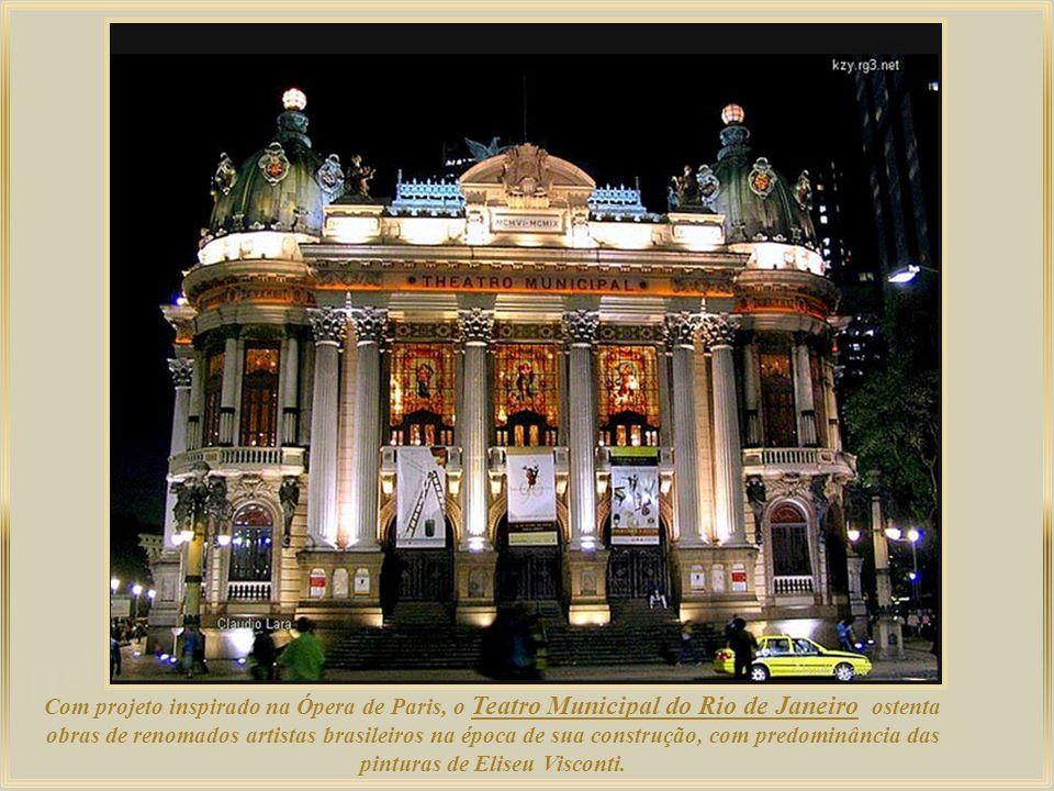 Com projeto inspirado na Ópera de Paris, o Teatro Municipal do Rio de Janeiro ostenta obras de renomados artistas brasileiros na época de sua construção, com predominância das pinturas de Eliseu Visconti.