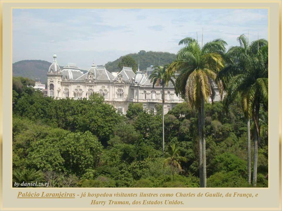 Palácio Laranjeiras - já hospedou visitantes ilustres como Charles de Gaulle, da França, e Harry Truman, dos Estados Unidos.