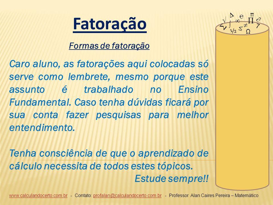 ∆ π. Fatoração. ℮ √ ∞ ∏ ∂ ∑ ∫ ≠ 7. ≤ ½. Ω. Formas de fatoração.
