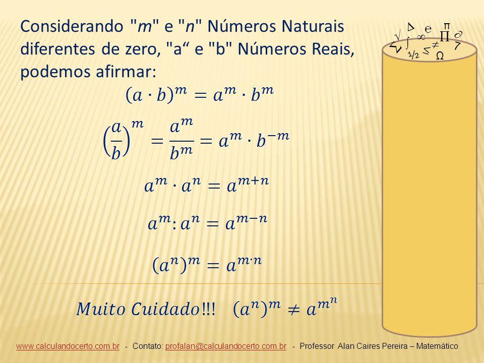 Considerando m e n Números Naturais diferentes de zero, a e b Números Reais, podemos afirmar: